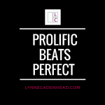 Prolific Beats Perfect